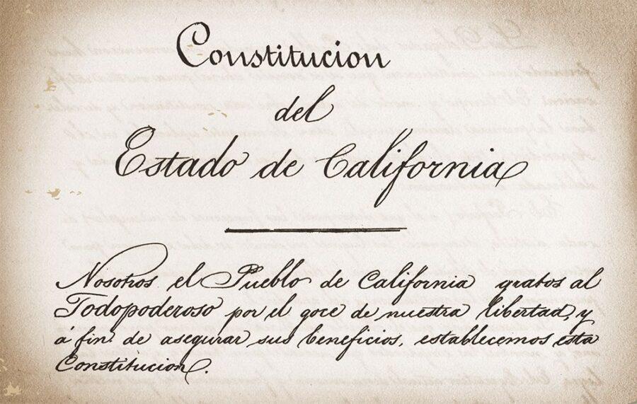 """Handwritten on an old piece of paper is """"Constitucion del Estado de California."""""""